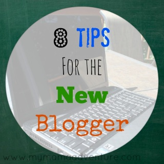 8 Tips for the New Blogger