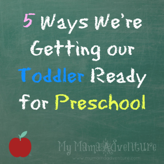 5 Ways We're Getting our Toddler Ready for Preschool
