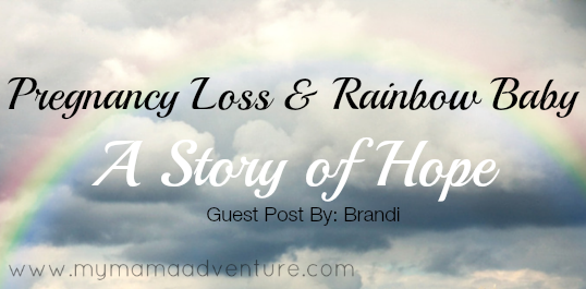 Pregnancy Loss and Rainbow Baby - A Story of Hope - My Mama Adventure