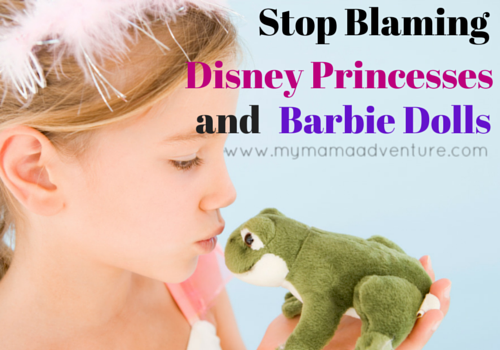 Stop Blaming Disney Princesses and Barbie Dolls